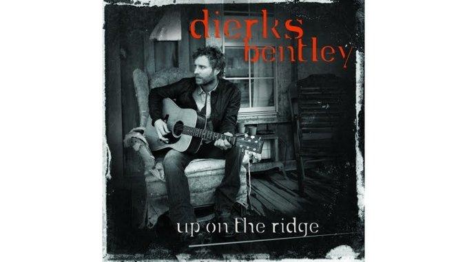 Dierks Bentley: <em>Up On The Ridge</em>