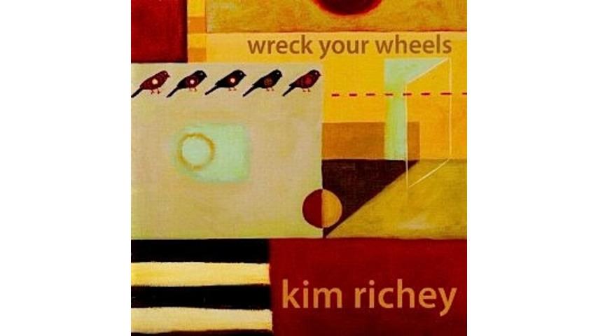 Kim Richey - <i>Wreck Your Wheels</i>