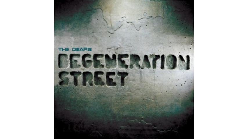 The Dears: <I>Degeneration Street</i>