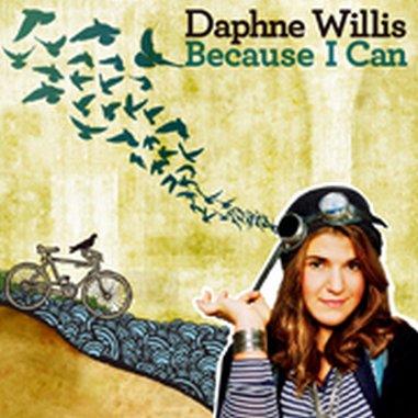 Daphne Willis: <em> Because I Can </em>