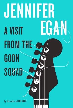 <i>A Visit from the Goon Squad</i> by Jennifer Egan