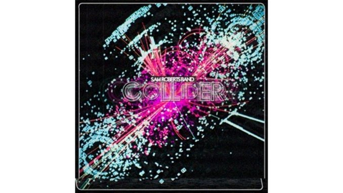Sam Roberts Band: <em>Collider</em>