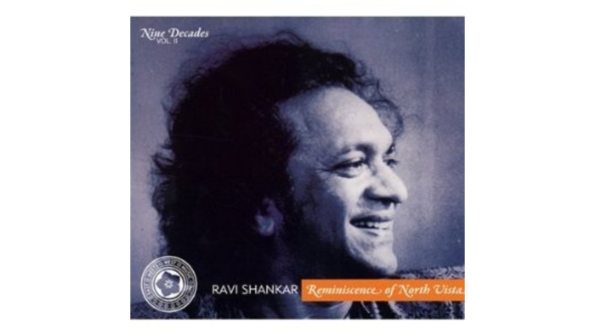 Ravi Shankar: <i>Nine Decades Volume 2: Reminiscence of North Vista</i>