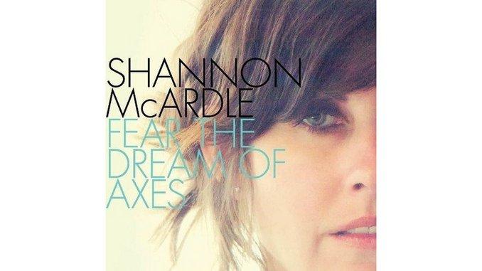 Shannon McArdle: <i>Fear the Dream of Axes</i>
