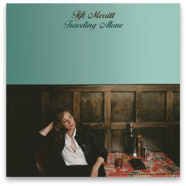 Tift Merritt: <i>Traveling Alone</i>