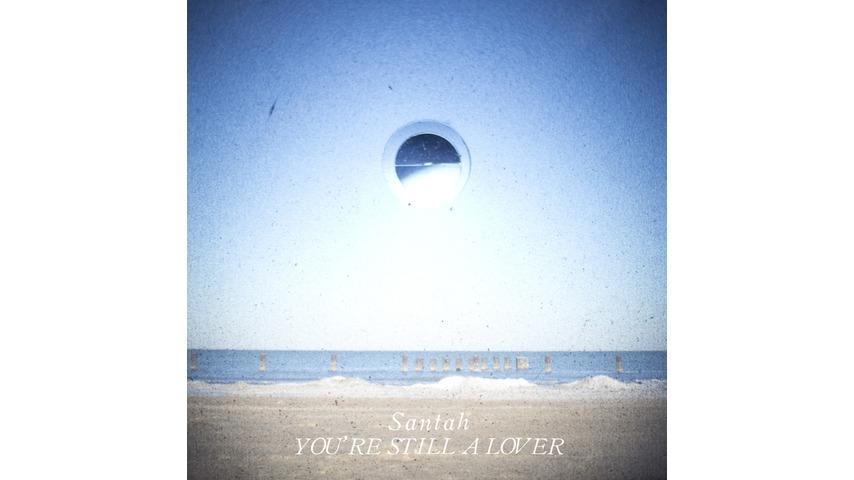 Santah: <i>You're Still A Lover</i> EP
