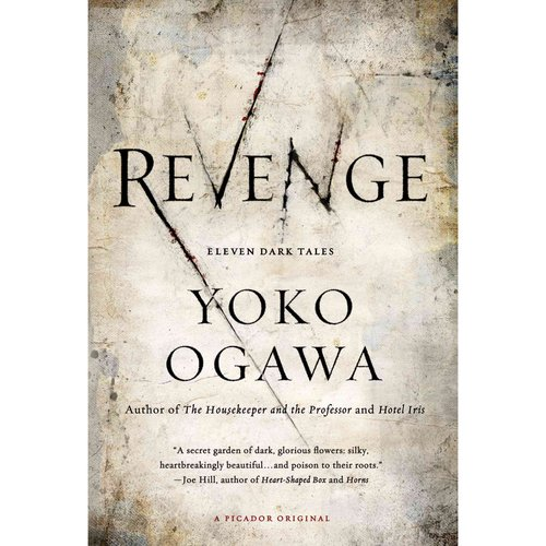 <i>Revenge: Eleven Dark Tales</i> by Yoko Ogawa