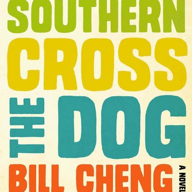 <i>Southern Cross the Dog</i> by Bill Cheng