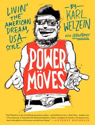 <i>Power Moves: Livin' the American Dream, USA Style</i> by Karl Welzein