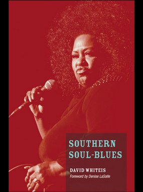 <i>Southern Soul-Blues (Music In American Life)</i> by David Whiteis