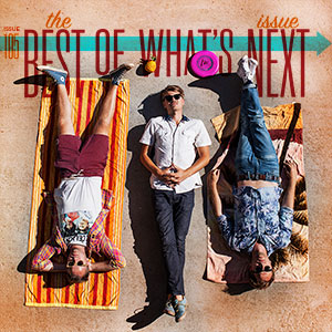 Check out the 2013 PASTE.COM Best of What's Next Issue