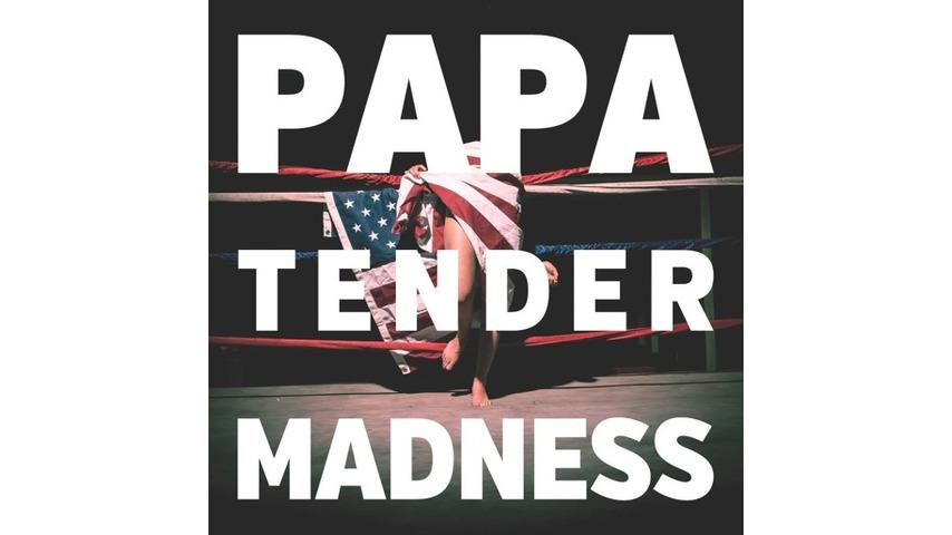PAPA: <i>Tender Madness</i>