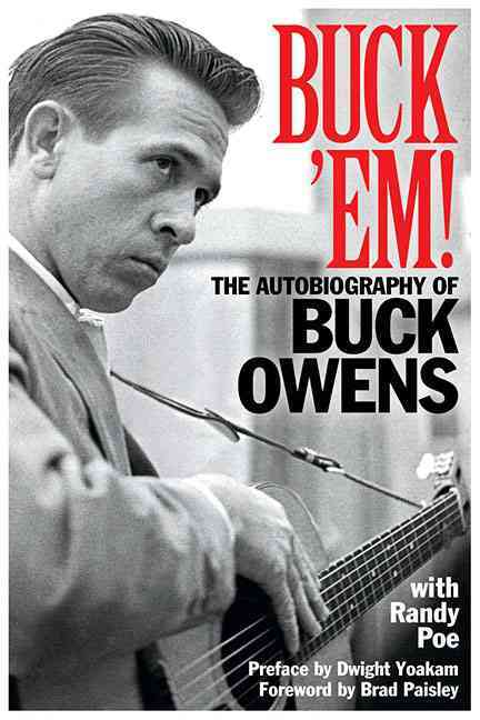 <i>Buck 'Em!: The Autobiography of Buck Owens</i> by Randy Poe and Buck Owens