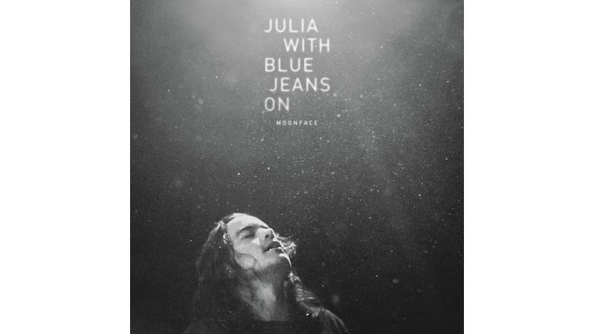 Moonface: <i>Julia With Blue Jeans On</i>