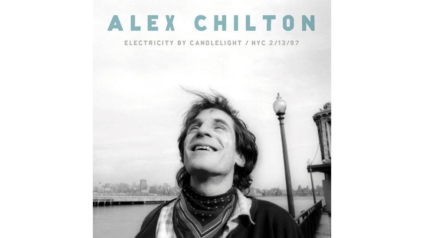 Alex Chilton: <i>Electricity by Candlelight / NYC 2/13/97</i>
