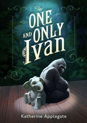 <i>The One and Only Ivan</i> by Katherine Applegate