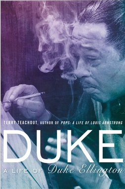 <i>Duke: A Life Of Duke Ellington</i> by Terry Teachout