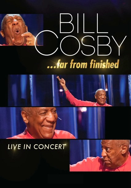 Bill Cosby: <i>Far From Finished</i>