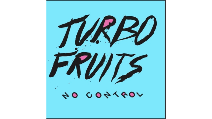 Turbo Fruits: <i>No Control</i> Review