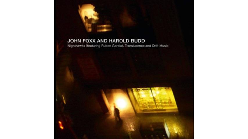 Harold Budd and John Foxx: <i>Translucence/Drift Music</i>/<i>Nighthawks</i> (ft. Ruben Garcia) Review
