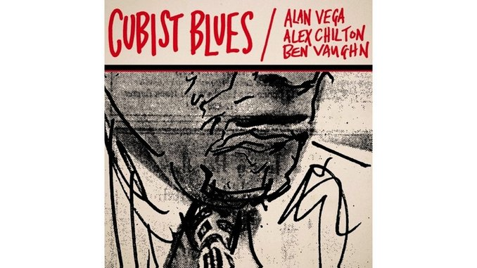 Alex Chilton, Alan Vega & Ben Vaughn: <i>Cubist Blues</i> Reissue Review