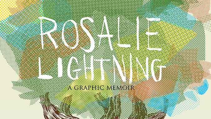 Tom Hart Channels the Incalculable Loss of a Child in <i>Rosalie Lightning</i>