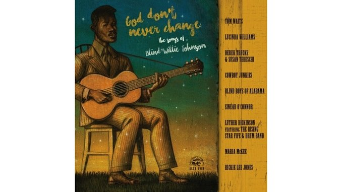 Various Artists: <i>God Don't Never Change: The Songs of Blind Willie Johnson</i> Review