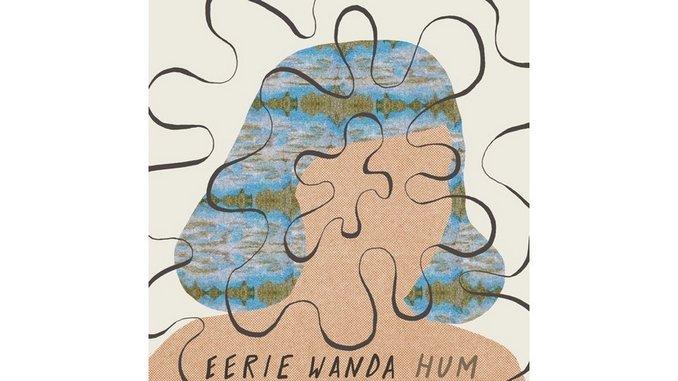 Eerie Wanda: <i>Hum</i> Review