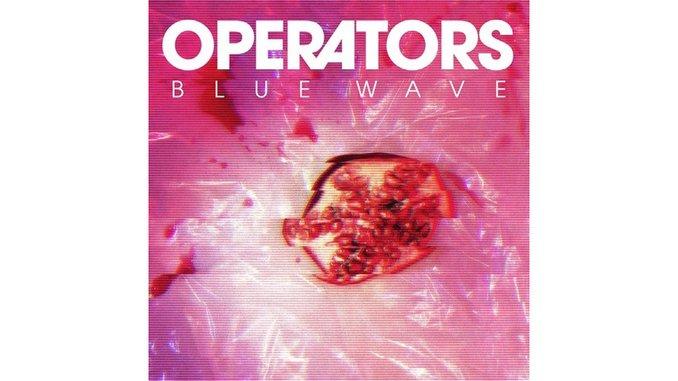 Operators: <i>Blue Wave</i> Review