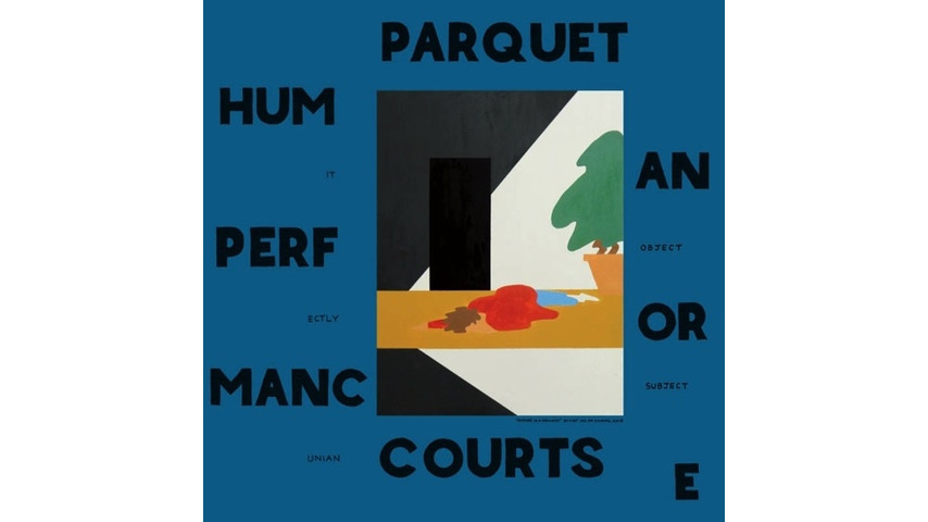 Parquet Courts: <i>Human Performance</i> Review