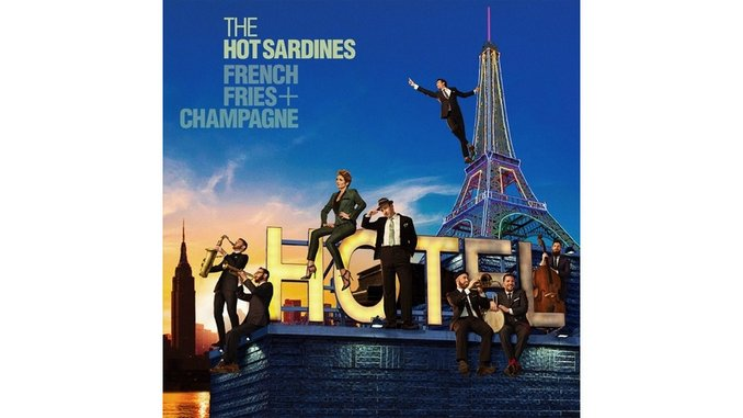 The Hot Sardines: <i>French Fries & Champagne</i> Review