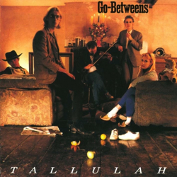 go-betweens-tallulah.jpg