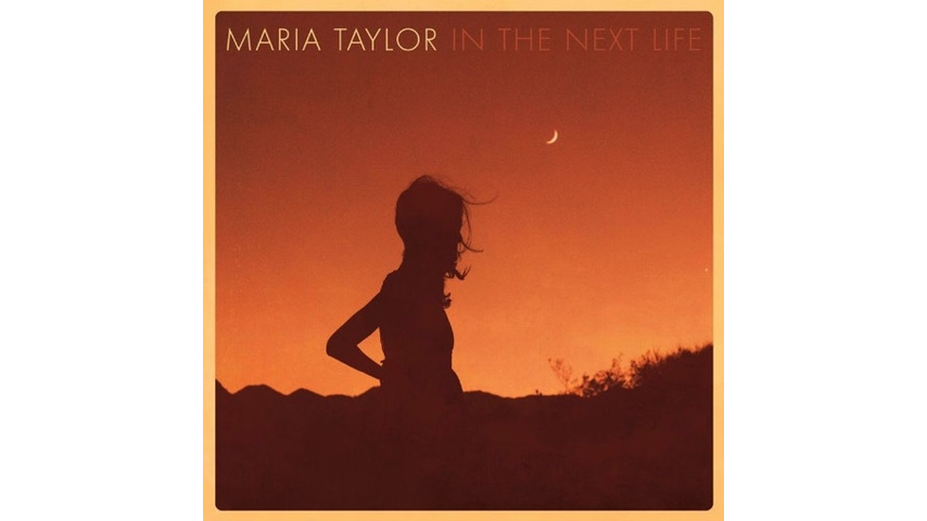 Maria Taylor: <i>In the Next Life</i> Review