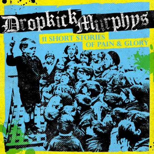Dropkick Murphys: <i>11 Short Stories of Pain & Glory</i> Review