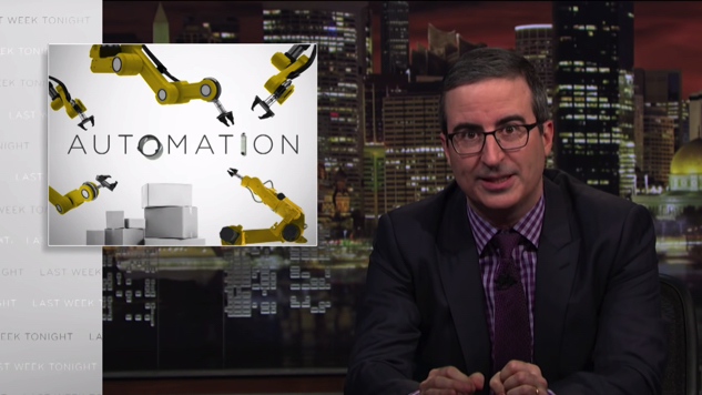 Watch John Oliver Assemble the Facts about Automated Jobs