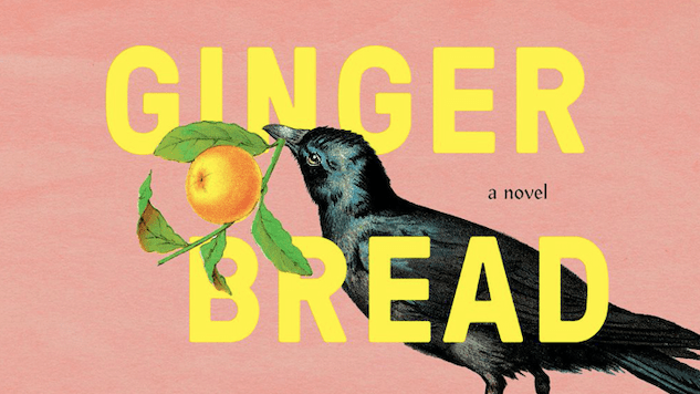 A Family Recipe Sparks Fantastical Drama in Helen Oyeyemi's <i>Gingerbread</i>
