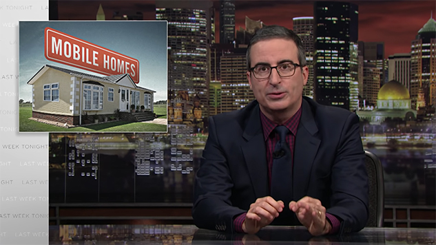 John Oliver Moves in on the Industry of Mobile Homes