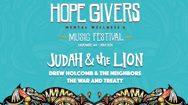 HOPE GIVERS Mental Wellness & Music Festival to Feature Judah & The Lion, Drew Holcomb & The Neighbors, More