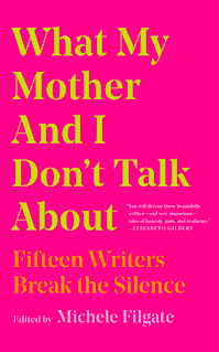 What My Mother and I Don't Talk About Is Necessary Reading for Every Adult  - Paste