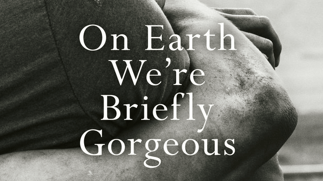 Ocean Vuong's <i>On Earth We're Briefly Gorgeous</i> Reads More Like a Memoir Than a Novel
