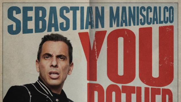 Sebastian Maniscalco Adds 20 Dates to 2020 You Bother Me Tour