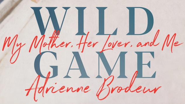 Adrienne Brodeur's Memoir Looks Back on a Decade of Hiding Her Mom's Affair