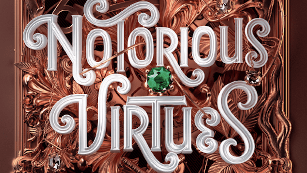 Exclusive Cover Reveal + Excerpt: Heirs Fight in a Magical Competition in <i>The Notorious Virtues</I>