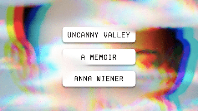 <i>Uncanny Valley</i> Delivers a Refreshing Take on the Silicon Valley Memoir