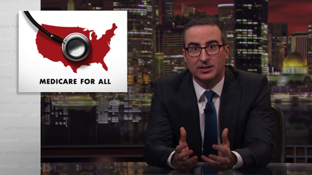 Watch John Oliver Give Medicare for All the <i>Last Week Tonight</i> Treatment