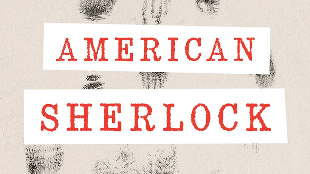 <i>American Sherlock</i> Profiles the Man Who Shaped Modern Forensic Science