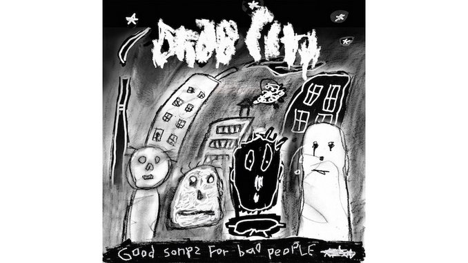 Drab City Conjure a Vivid Musical World on <i>Good Songs For Bad People</i>