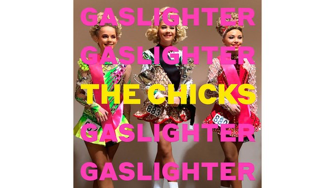 The Chicks Fight the Good Fight on <i>Gaslighter</i>