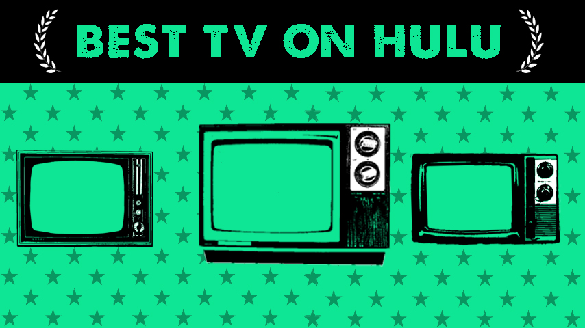 The 100 Best TV Shows on Hulu Right Now (April 2021)