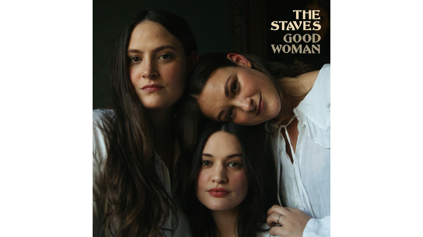 The Staves Radiate Strength on <i>Good Woman</i>